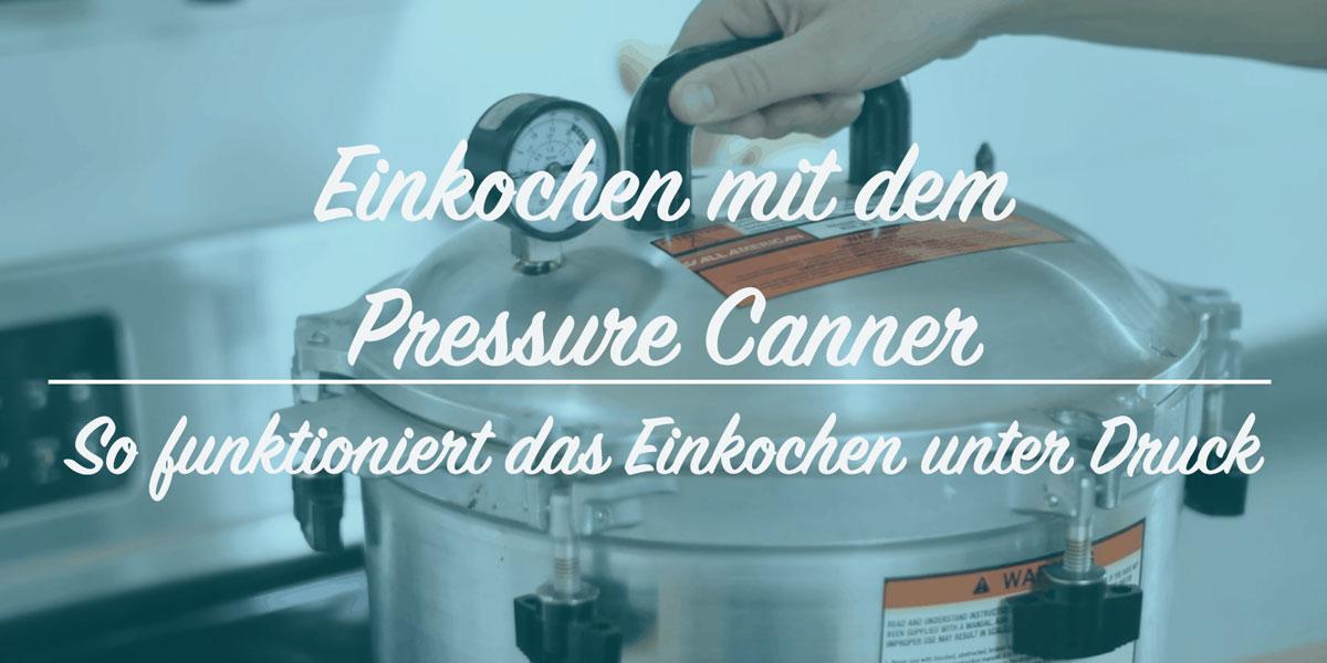 Einkochen mit dem Pressure Banner